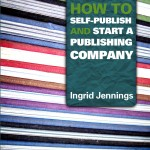 How to Self-Publish and Start a Publishing Company